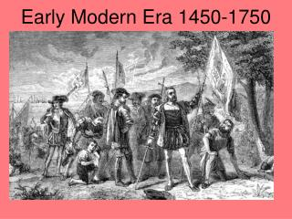 Early Modern Era 1450-1750