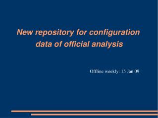 New repository for configuration  data of official analysis