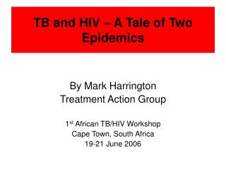 TB and HIV – A Tale of Two Epidemics