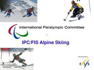IPC/FIS Alpine Skiing