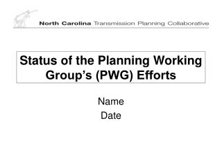 Status of the Planning Working Group�s (PWG) Efforts