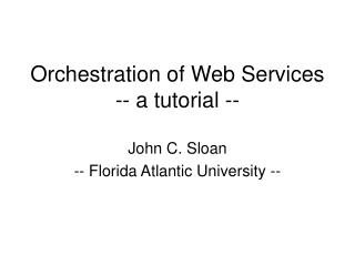 Orchestration of Web Services -- a tutorial --