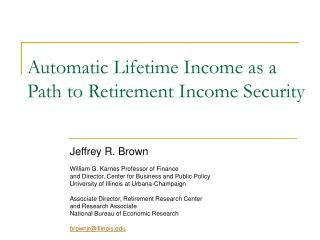 Automatic Lifetime Income as a Path to Retirement Income Security