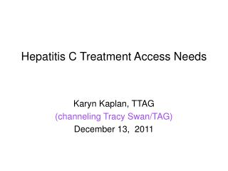 Hepatitis C Treatment Access Needs
