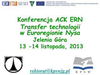 Konferencja ACK ERN Transfer technologii                 w Euroregionie Nysa Jelenia G�ra