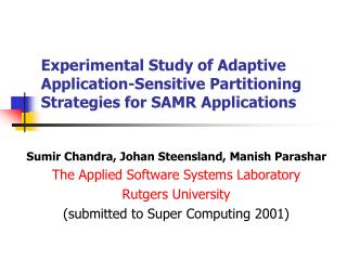 Experimental Study of Adaptive Application-Sensitive Partitioning Strategies for SAMR Applications