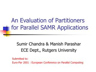 An Evaluation of Partitioners for Parallel SAMR Applications