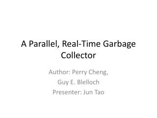 A Parallel, Real-Time Garbage Collector