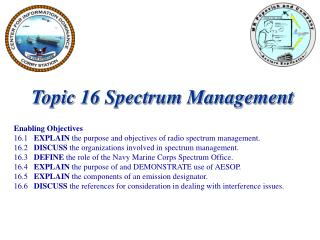 Topic 16 Spectrum Management Enabling Objectives
