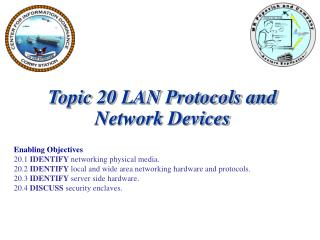 Topic 20 LAN Protocols and Network Devices Enabling Objectives