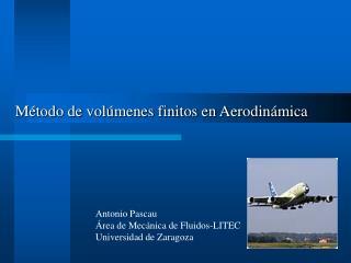 Antonio Pascau Área de Mecánica de Fluidos-LITEC Universidad de Zaragoza