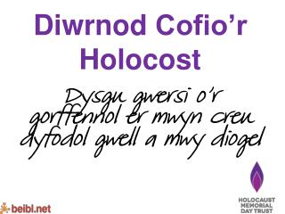 Diwrnod Cofio'r Holocost Dysgu gwersi o'r gorffennol er mwyn creu dyfodol gwell  a  mwy diogel