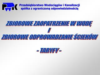 Przedsiębiorstwo Wodociągów i Kanalizacji spółka z ograniczoną odpowiedzialnością