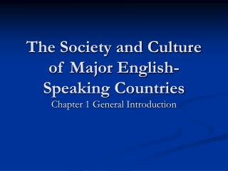 The Society and Culture of Major English-Speaking Countries