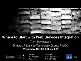 Where to Start with Web Services Integration Thor Sigvaldason