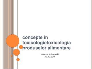 concepte in toxicologietoxicologia produselor alimentare