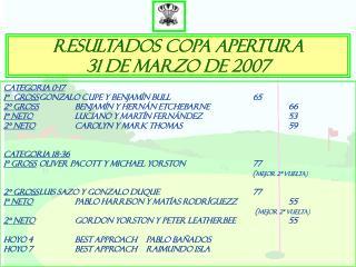 RESULTADOS COPA APERTURA  31 de marzo de 2007