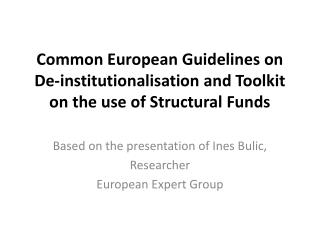 Common European Guidelines on De-institutionalisation and Toolkit on the use of Structural Funds