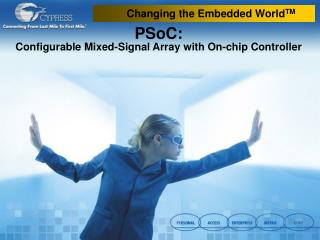 PSoC: Configurable Mixed-Signal Array with On-chip Controller