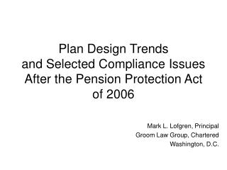 Plan Design Trends and Selected Compliance Issues After the Pension Protection Act of 2006