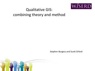 Qualitative GIS:  combining theory and method