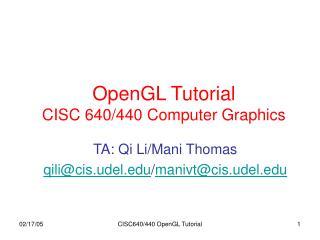 OpenGL Tutorial  CISC 640/440 Computer Graphics