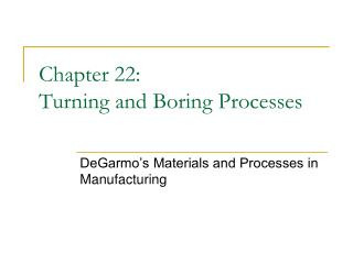 Chapter 22: Turning and Boring Processes