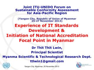 Dr Thit Thit Lwin, Principal Scientist Myanma Scientific & Technological Research Dept.