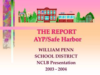 THE REPORT  AYP/Safe Harbor