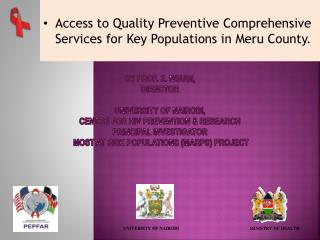 Access  to Quality Preventive Comprehensive Services for Key Populations in  Meru  County.