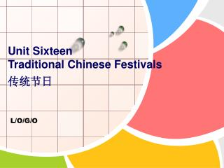 Unit Sixteen    Traditional Chinese Festivals    ????