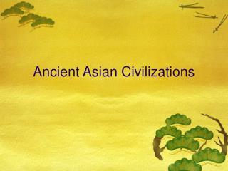 Ancient Asian Civilizations