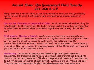 Ancient China:  Qin (pronounced Chin) Dynasty 221-206 B.C.E.