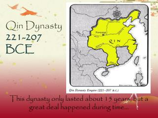 Qin Dynasty  221-207 BCE