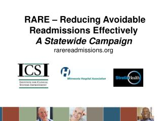 RARE – Reducing Avoidable Readmissions Effectively A Statewide Campaign  rarereadmissions