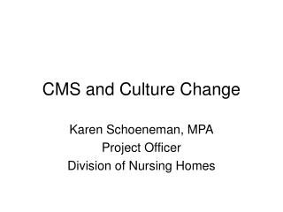 CMS and Culture Change