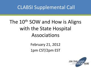 The 10 th  SOW and How is Aligns with the State Hospital Associations