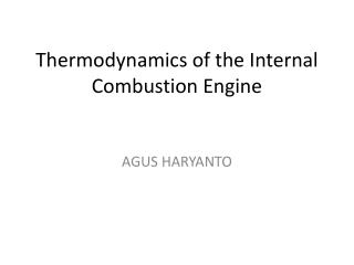 Thermodynamics of the Internal Combustion Engine