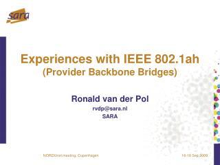 Experiences with IEEE 802.1ah (Provider Backbone Bridges)