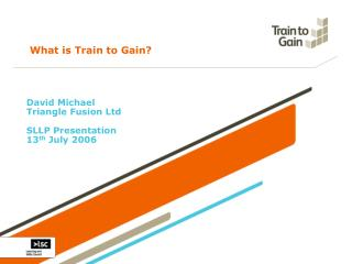 What is Train to Gain