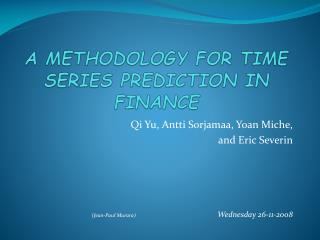 A METHODOLOGY FOR TIME SERIES PREDICTION IN FINANCE