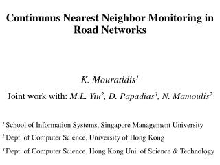 Continuous Nearest Neighbor Monitoring in Road Networks K. Mouratidis 1