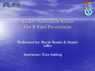 Speaker Verification System Part B Final Presentation