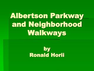 Albertson Parkway and Neighborhood Walkways by Ronald Horii