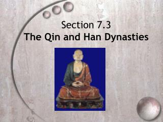 Section 7.3 The Qin and Han Dynasties