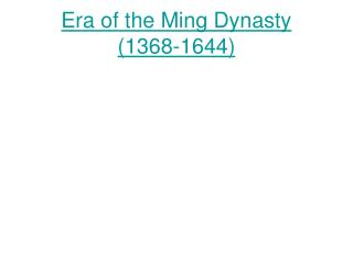 Era of the Ming Dynasty   (1368-1644)