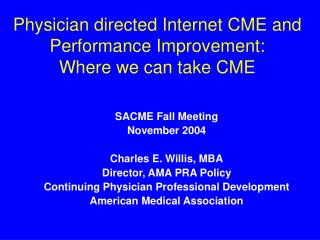 Physician directed Internet CME and Performance Improvement: Where we can take CME