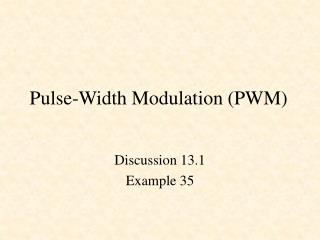 Pulse-Width Modulation (PWM)