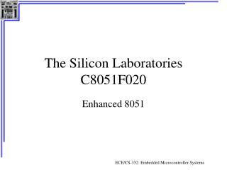 The Silicon Laboratories C8051F020