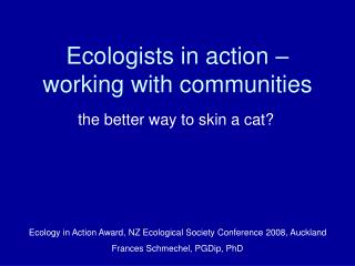Ecologists in action �  working with communities